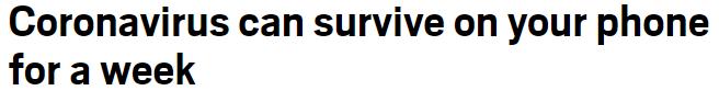 可怕! 新冠病毒可在手机表面上存活7天! 家里这些东西都可能蓄毒!